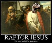 Raptor Jesus, He Went Extinct For Your Sins